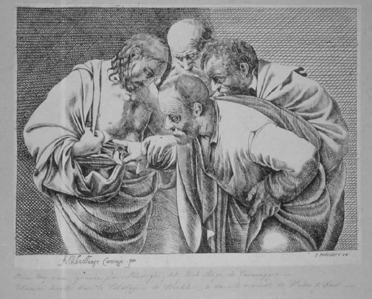 L'incredulità di San Tommaso, Incredulità di san Tommaso (stampa smarginata) di Merisi Michelangelo detto Caravaggio (metà sec. XVII)